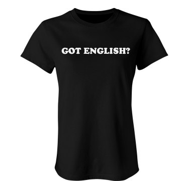 Got English? Junior Fit Bella Crewneck Jersey Tee