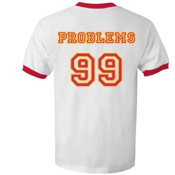 99 Problems Outline Unisex Anvil Ringer Tee