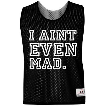 Aint Even Mad Pinnie