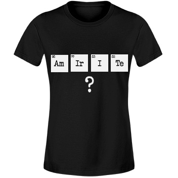 Amirite Chemistry Tee Misses Relaxed Fit Anvil Lightweight Fashion Tee