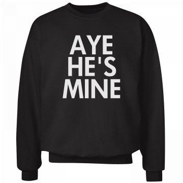 Aye He's Mine Unisex Hanes Ultimate Cotton Crewneck Sweatshirt