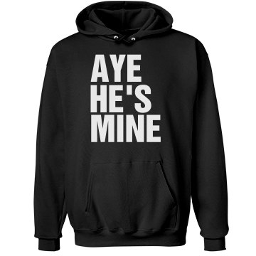 Aye He's Mine Unisex Hanes Ultimate Cotton Heavyweight Hoodie