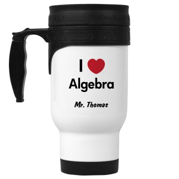 I Love Algebra Mug 14oz White Stainless Steel Travel Mug