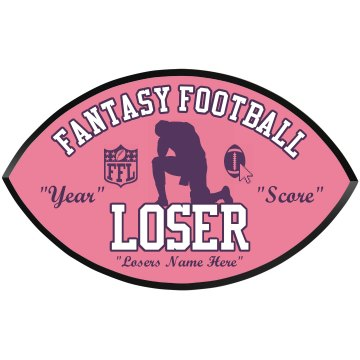 Fantasy Football Loser Football Wood Plaque