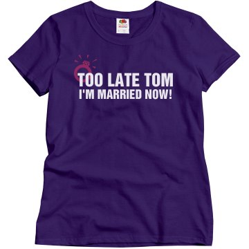 Too Late Tom Misses Relaxed Fit Gildan Ultra Cotton Tee