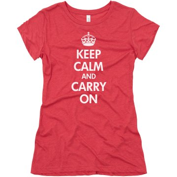 Keep Calm Carry On Tri Junior Fit Bella Triblend Tee