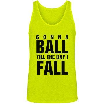 Ball Till The Day I Fall