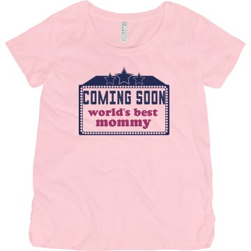 Coming Soon Best Mommy Maternity LA T Sportswear Tee
