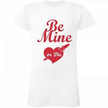 Be Mine Or Die