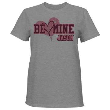 Be Mine w/ Name Misses Relaxed Fit Port & Compa