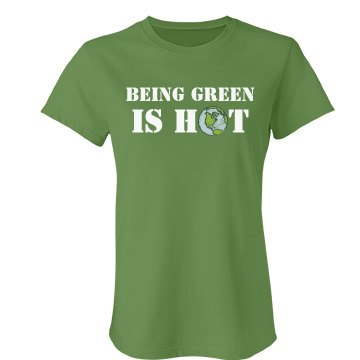 Being Green Is Hot Junior Fit Bella Favorite Tee