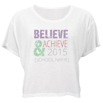 Believe And Achieve Grad Bella Flowy Boxy Lightweight Crop Top Tee