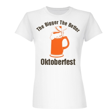 Bigger Better Oktoberfest Junior Fit Basic Bella Favorite Tee