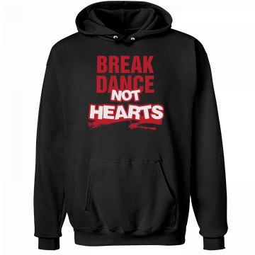 Break Dance Not Hearts Unisex Hanes Ultimate Cotton Heavyweight Hoodie
