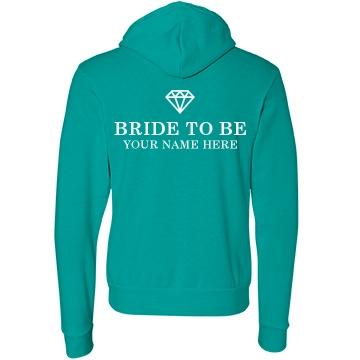 Bride to Be Unisex Canvas Fleece Full Zip H