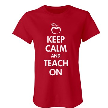 Keep Calm & Teach On Misses Relaxed Fit Gildan Ultra Cotton Tee