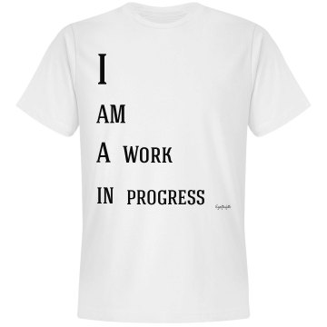 I Am A Work In Progress Inspireme T Shirts Ig