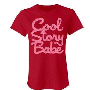 Cool Story Babe Unisex Gildan Heavy Cotton Crew Neck Tee