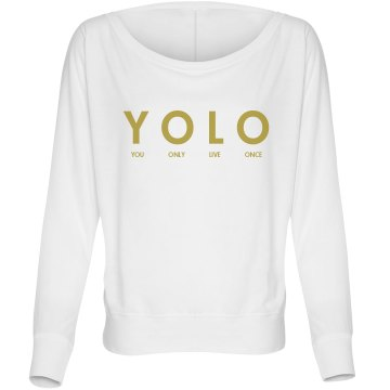 You Only Live Once Misses Bella Flowy Lightweight Relaxed Dolman Tee