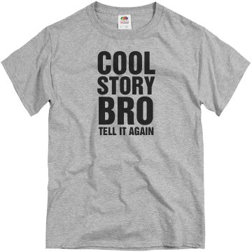 Cool Story Bro! Unisex Basic Gildan Heavy Cotton Crew Neck Tee
