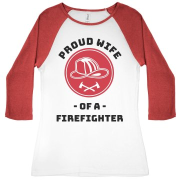 Proud Firefighter Wife Junior Fit Bella 1x1 Rib 3&#x2F;4 Sleeve Raglan Tee