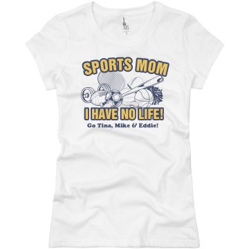No Life Sports Mom Junior Fit Basic Bella Favorite Tee