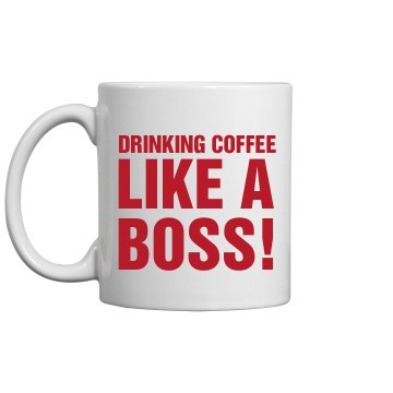Drinking Like a Boss 11oz Ceramic Coffee Mug