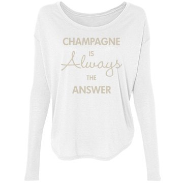 Champagne Is The Answer Bella Flowy Lightweight Long Sleeve Tee with Rib Sleeves