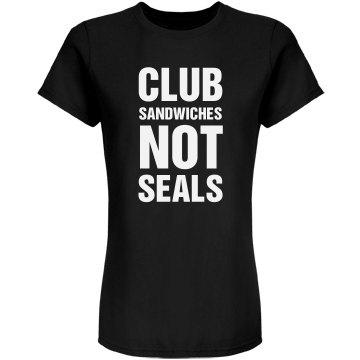 Club Sandwiches Not Seals