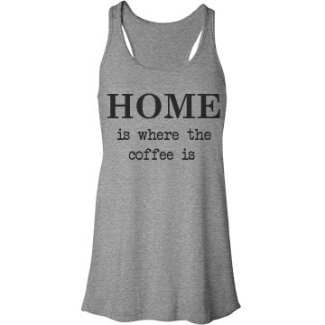 Coffee Is Home Bella Flowy Lightweight Racerback Tank Top