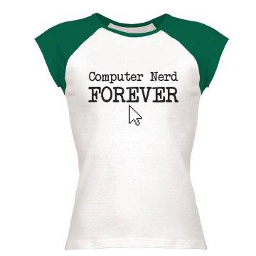 Computer Nerd Forever