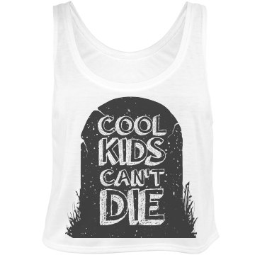 Cool Kids Can't Die