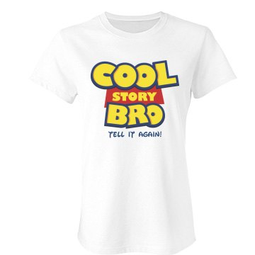Cool Story Bro Junior Fit Bella Favorite Tee