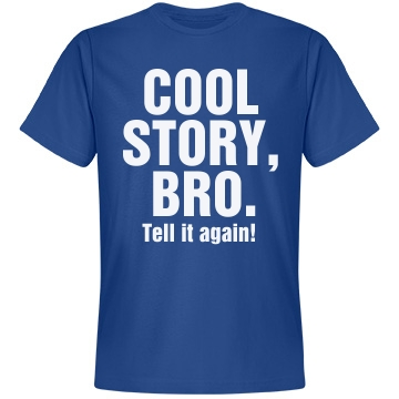 Cool Story, Bro Unisex Anvil Lightweight Fashion Tee