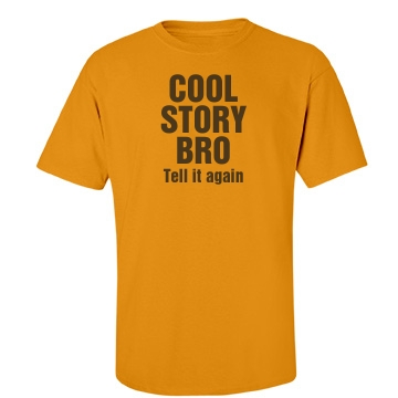 Cool Story Bro Yellow Unisex Port & Company Es