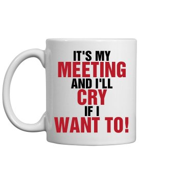 Cry in Meetings