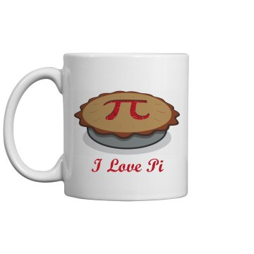 I Love Pi And Coffee 11oz Ceramic Coffee Mug