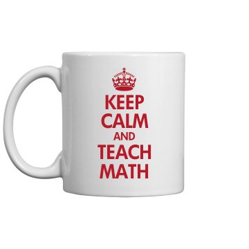 Keep Calm & Teach Math 11oz Ceramic Coffee Mug