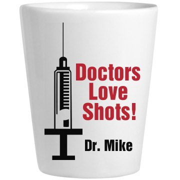 Doctors Love Shots Ceramic Shotglass