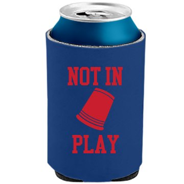 Not In Play The Official KOOZIE Can Kooler