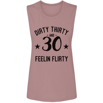 Dirty 30 Birthday Junior Fit Bella Sheer Longer Length Rib Tank Top