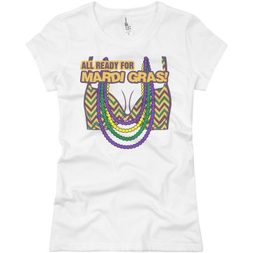 Ready For Mardi Gras! Junior Fit Basic Bella Favorite Tee