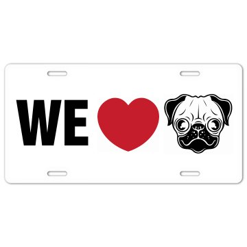 We Love Pugs Plate License Plate