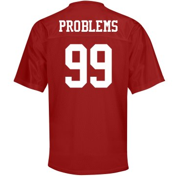 99 Problems Jersey Unisex Augusta Replica Football Jersey