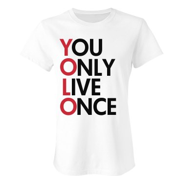 You Only Live Once Junior Fit Bella Crewneck Jersey Tee