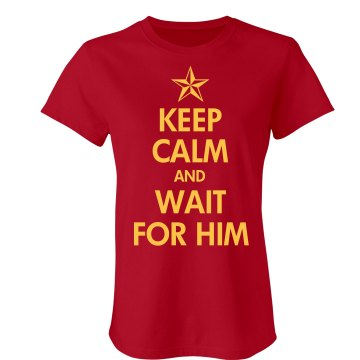 Keep Calm & Wait For Him Junior Fit Bella Sheer Longer Length Rib Tee