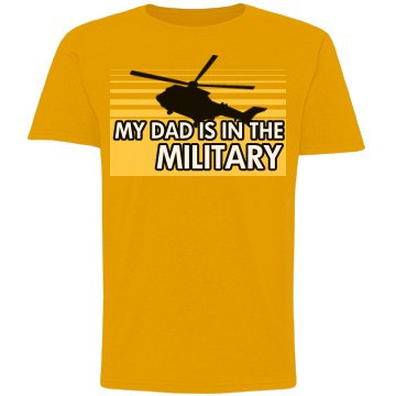 Dad Is In The Military