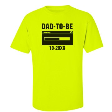Dad To Be Tee Unisex Gildan Ultra Cotton Safety Neon Crew Neck Tee