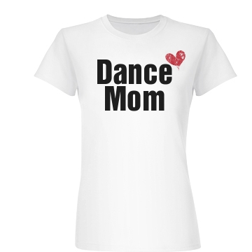 Dance Mom Heart Junior Fit Basic Bella Favorite Tee