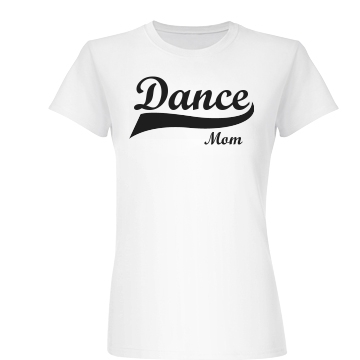 Dance Mom Tail Junior Fit Basic Bella Favorite Tee